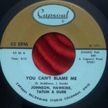Johnson Hawkins, Tatum & Durr – You Can't Blame Me