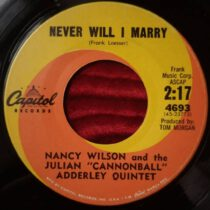 """Nancy Wilson And The Julian """"Cannonball"""" Adderley Quintet – Never Will I Marry"""