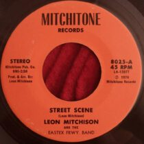 Leon Mitchison & The Eastex Frwy. Band – Street Scene / Love Is