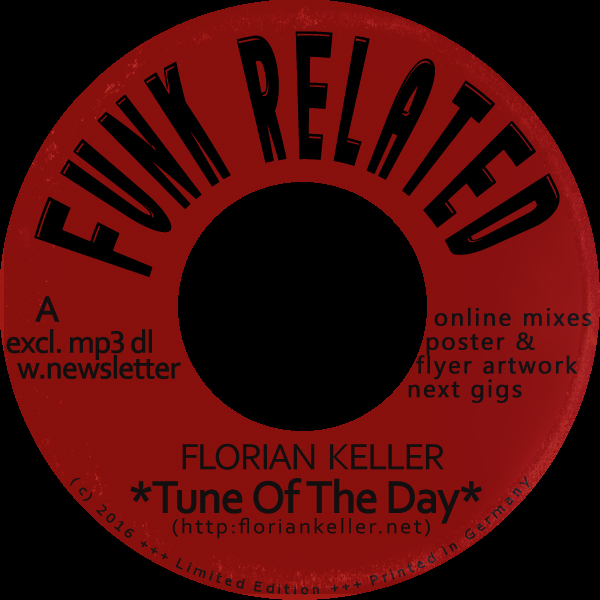 Florian Keller - Funk Related website - Onine Mixes, Flyer & Poster Artwork, Next Gigs & One Funk Related tune every day